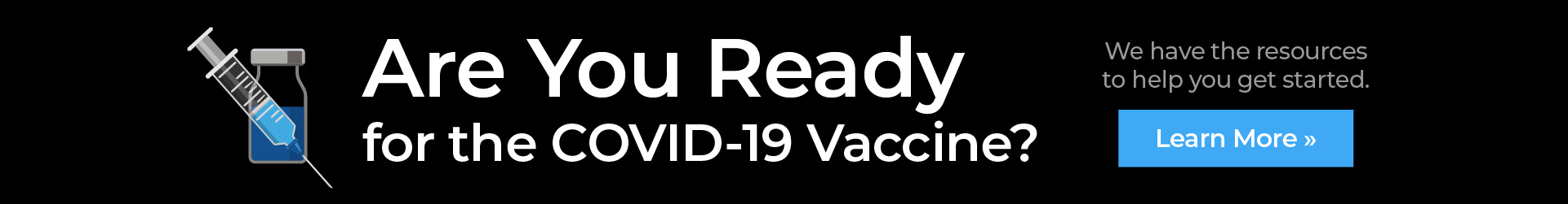 Are you ready for the COVID-19 Vaccine?
